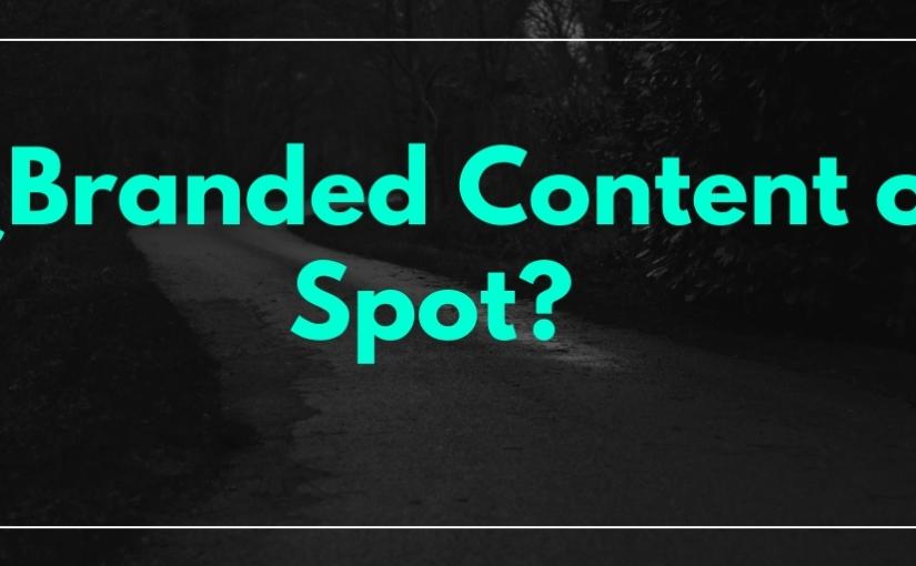 ¿Branded Content o Spotpublicitario?